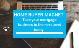 Home Buyer Magnet The Absolute Most Effective Lead Generation System for Mortgage and Real Estate Professionals in 2017