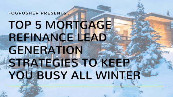 Generate Exclusive Mortgage Refinance Leads Online [Strategies + Video]